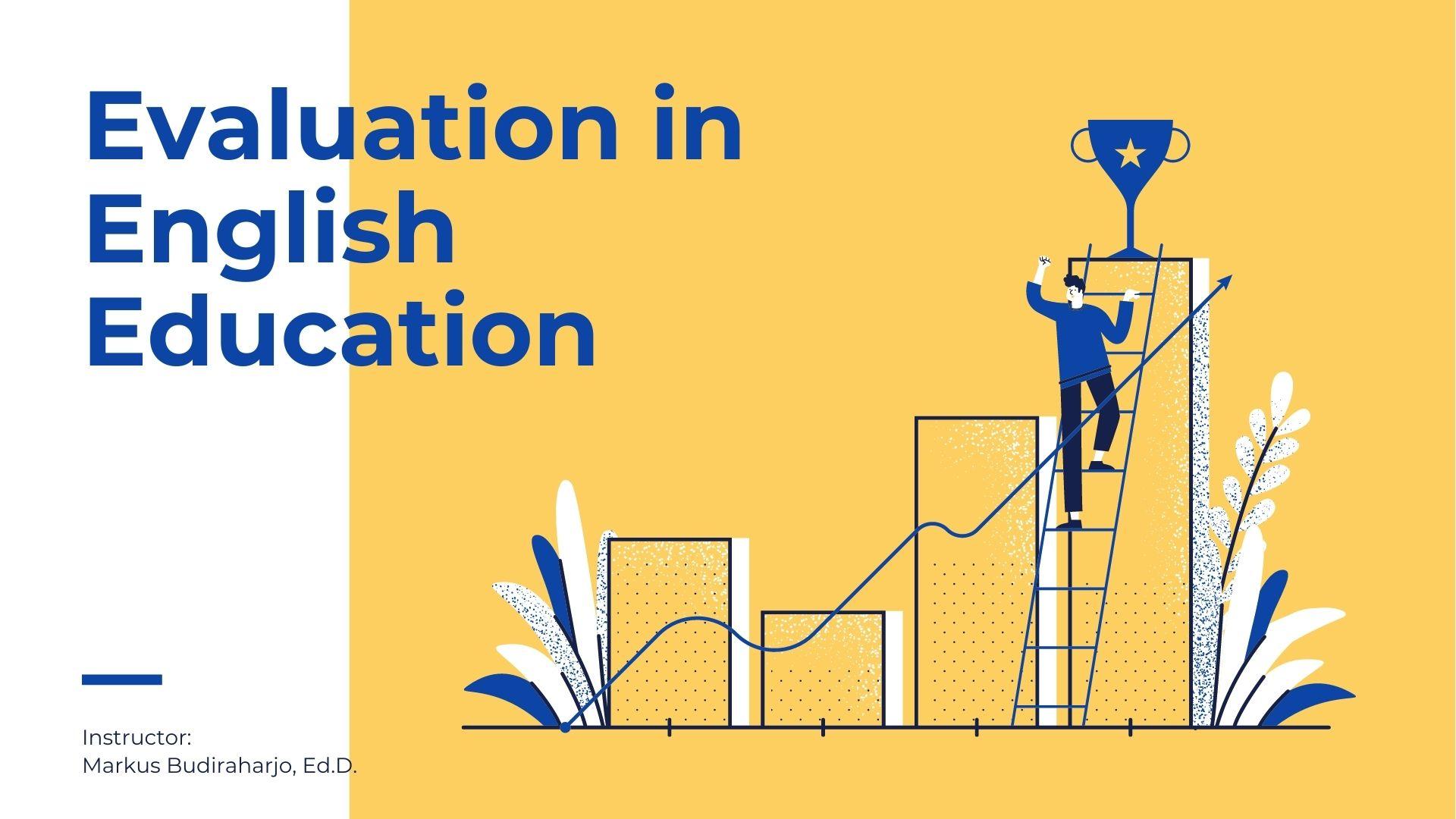 EVALUATION IN ENGLISH EDUCATION (KBI I/2020/2021)