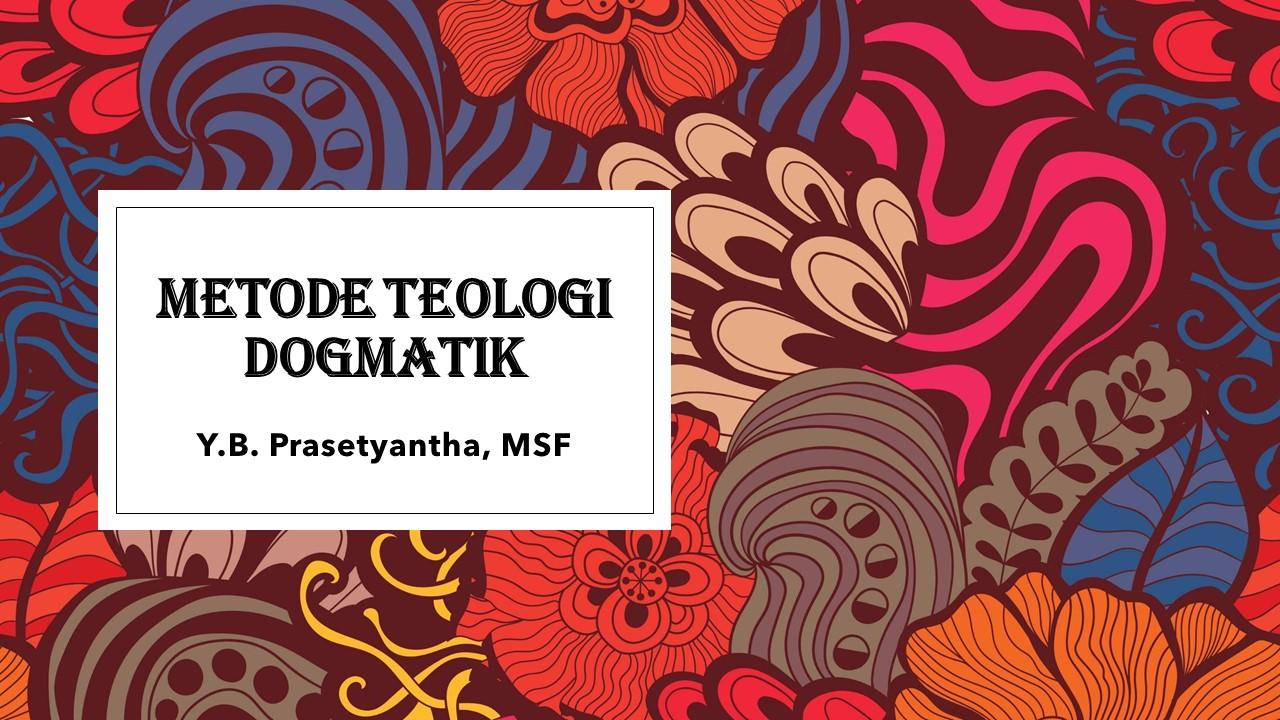 Metode Teologi Dogmatik A (MTEO II/2019/2020)